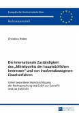 Die internationale Zuständigkeit des «Mittelpunkts der hauptsächlichen Interessen» und von insolvenzbezogenen Einzelverfahren