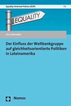 Der Einfluss der Weltbankgruppe auf gleichheitsorientierte Politiken in Lateinamerika - Schneider, Lina