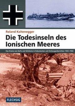 Die Todesinseln des Ionischen Meeres - Kaltenegger, Roland