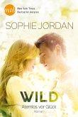 Wild - Atemlos vor Glück (eBook, ePUB)