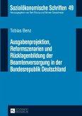 Ausgabenprojektion, Reformszenarien und Rücklagenbildung der Beamtenversorgung in der Bundesrepublik Deutschland