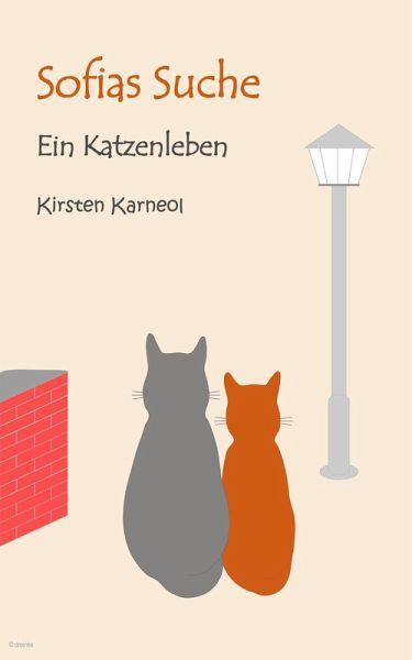 Sofias Suche (eBook, ePUB) - Karneol, Kirsten