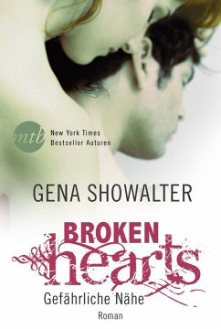 Gefährliche Nähe / Broken Hearts Bd.1