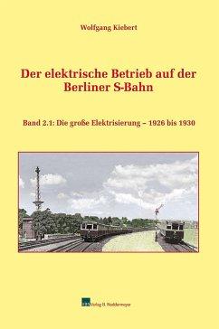 Der elektrische Betrieb auf der Berliner S-Bahn...