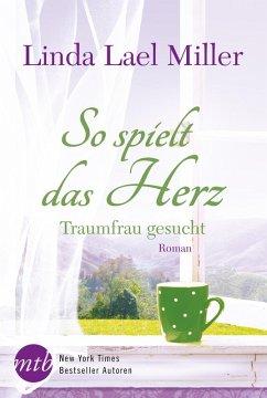 So spielt das Herz: Traumfrau gesucht (eBook, e...