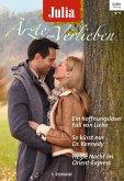 Ein hoffnungsloser Fall von Liebe & So küsst nur Dr. Kennedy & Heiße Nacht im Orient Express / Julia Ärzte zum Verlieben Bd.80 (eBook, ePUB)