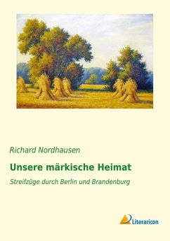 Unsere märkische Heimat - Nordhausen, Richard