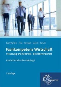 Fachkompetenz Wirtschaft Steuerung und Kontrolle Betriebswirtschaft - Buch-Wendler, Susanne; Feist, Theo; Kornagel, Judith; Lüpertz, Viktor; Schuck, Volker