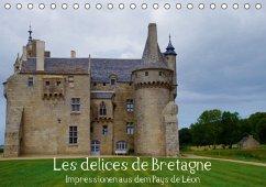Les delices de Bretagne - Wunderschönes Pays de Léon (Tischkalender 2016 DIN A5 quer)