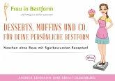 Desserts, Muffins und Co. für Deine persönliche Bestform