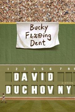 Bucky F*cking Dent (eBook, ePUB) - Duchovny, David