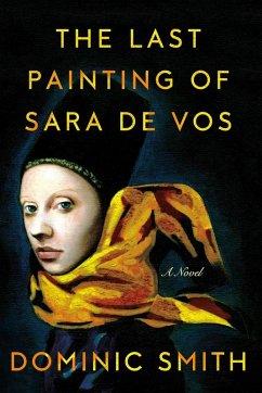 The Last Painting of Sara de Vos (eBook, ePUB) - Smith, Dominic