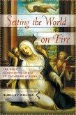 Setting the World on Fire (eBook, ePUB)