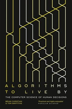 Algorithms to Live By: The Computer Science of Human Decisions (eBook, ePUB) - Christian, Brian; Griffiths