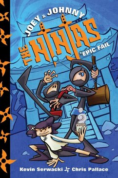 Joey and Johnny, the Ninjas: Epic Fail (eBook, ePUB) - Serwacki, Kevin; Pallace, Chris