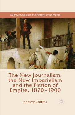 The New Journalism, the New Imperialism and the Fiction of Empire, 1870-1900 (eBook, PDF)