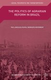 The Politics of Agrarian Reform in Brazil (eBook, PDF)