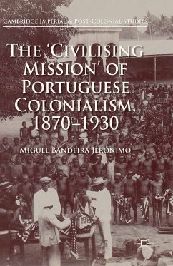 The 'Civilising Mission' of Portuguese Colonialism, 1870-1930 (eBook, PDF) - Jerónimo, Miguel Bandeira