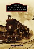 Rails in Rochester and Monroe County (eBook, ePUB)