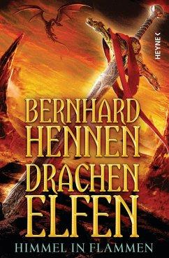 Himmel in Flammen / Drachenelfen Bd.5 (eBook, ePUB) - Hennen, Bernhard