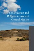 Urbanization and Religion in Ancient Central Mexico (eBook, ePUB)