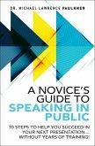 Novice's Guide to Speaking in Public, A (eBook, ePUB)