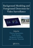 Background Modeling and Foreground Detection for Video Surveillance (eBook, PDF)