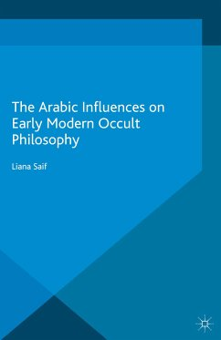 The Arabic Influences on Early Modern Occult Philosophy (eBook, PDF)