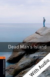 Dead Man´s Island - With Audio Level 2 Oxford B...