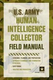 U.S. Army Human Intelligence Collector Field Manual (eBook, ePUB)