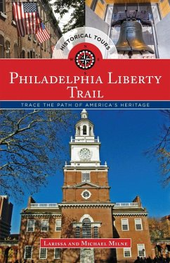 Philadelphia Liberty Trail (eBook, ePUB) - Milne, Larissa; Milne, Michael