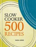 Slow Cooker: 500 Recipes (eBook, ePUB)