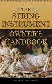 The String Instrument Owner's Handbook (eBook, ePUB)