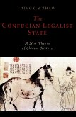 The Confucian-Legalist State: A New Theory of Chinese History (eBook, ePUB)