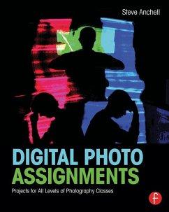 Digital Photo Assignments (eBook, ePUB) - Anchell, Steve