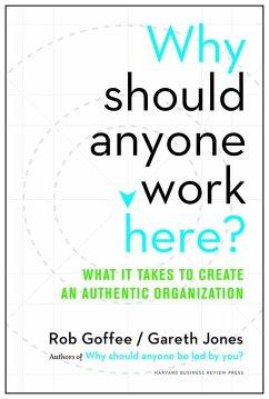 Why Should Anyone Work Here? (eBook, ePUB) - Goffee, Rob; Jones, Gareth