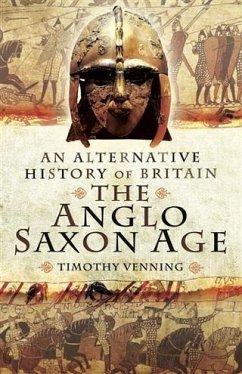 Anglo-Saxon Age (eBook, PDF) - Venning, Timothy