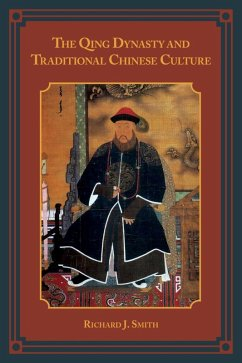 The Qing Dynasty and Traditional Chinese Culture (eBook, ePUB) - Smith, Richard J.