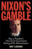 Nixon's Gamble (eBook, ePUB)