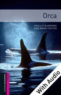 Orca - With Audio Starter Level Oxford Bookworm...