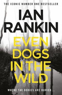 Even Dogs in the Wild (eBook, ePUB) - Rankin, Ian