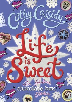 Life is Sweet: A Chocolate Box Short Story Collection (eBook, ePUB) - Cassidy, Cathy