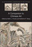 A Companion to Chinese Art (eBook, PDF)