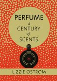 Perfume: A Century of Scents (eBook, ePUB)