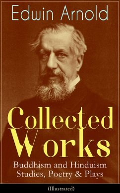 Collected Works of Edwin Arnold: Buddhism and H...