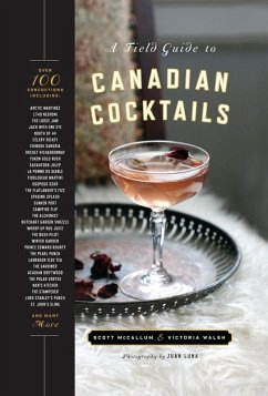 A Field Guide to Canadian Cocktails (eBook, ePUB) - Walsh, Victoria; McCallum, Scott