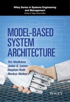 Model-Based System Architecture (eBook, PDF) - Walker, Markus; Weilkiens, Tim; Lamm, Jesko G.; Roth, Stephan