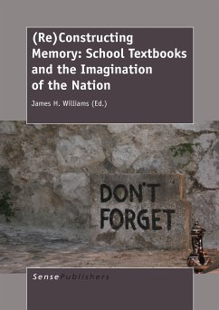 (Re)Constructing Memory: School Textbooks and the Imagination of the Nation (eBook, PDF)