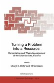 Turning a Problem into a Resource: Remediation and Waste Management at the Sillamäe Site, Estonia (eBook, PDF)
