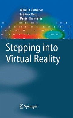 Stepping into Virtual Reality (eBook, PDF) - Gutierrez, Mario; Vexo, F.; Thalmann, Daniel